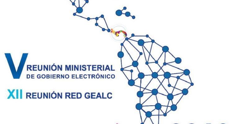 15/11 2018: V Reunión Ministerial de Gobierno Electrónico. XII Reunión Red Gealc