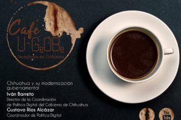 Café u-GOB 018 Chihuahua y su modernización gubernamental