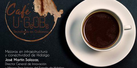 Café u-GOB 020 Mejoras en infraestructura y conectividad de Hidalgo