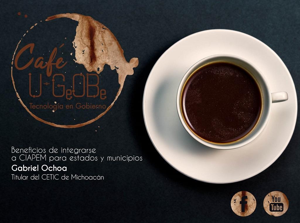 Café u-GOB 021 Beneficios de integrarse a CIAPEM para estados y municipios