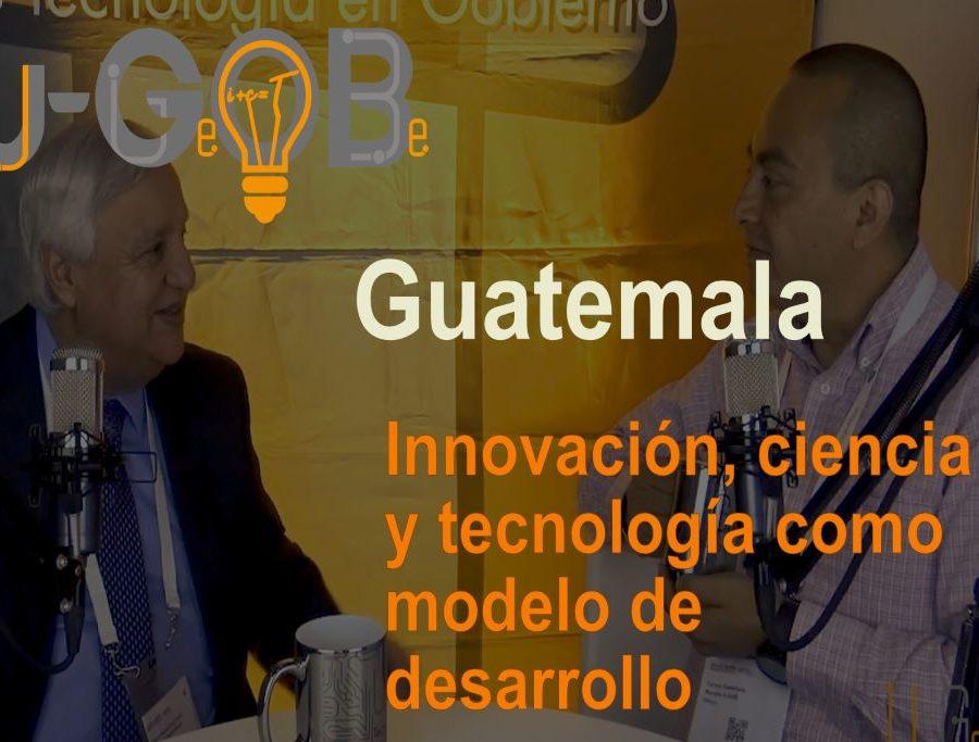 Guatemala Innovación, ciencia y tecnología como modelo de desarrollo