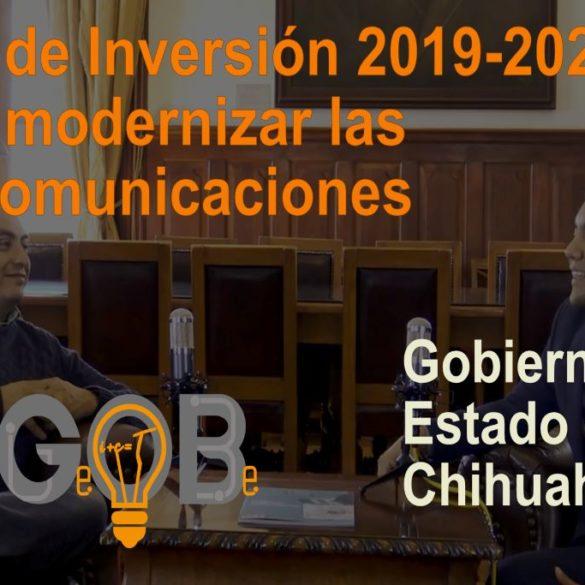 Plan de Inversión Chihuahua 2019-2021 para modernizar las telecomunicaciones
