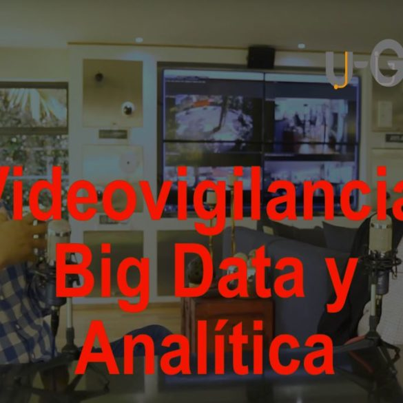 Videovigilancia, Big Data y Analítica