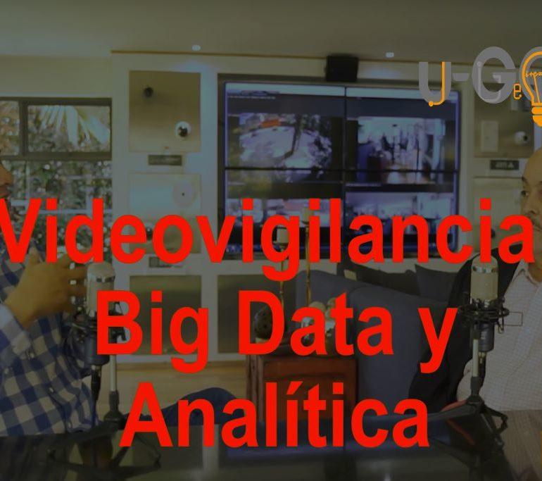 Videovigilancia, Big Data y Analítica